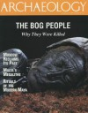 Archaeology Magazine (July August 1997) the Bog People; Malta Megaliths; Modern Maya Rituals; Legacy of Henry VIII; Moscow Excavation; Soviet Massacres; Manege Dig (Vol. 50, No. 4) - James Wiseman, Nicole Prevost-Logan, Alexander G. Veksler, Leonid A. Belliaev, Mark Rose, Angela M.H. Schuster, Kathleen Deagan, Jose M. Cruxent, Paul G. Bahn, Ellen Herscher
