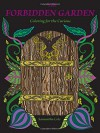 The Forbidden Garden: Coloring for the Curious (Coloring Book) - Samantha Cole