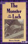 The Monster in the Loch: 6th Grade Reading Level - Alanna Knight
