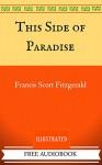 This Side of Paradise: By F. Scott Fitzgerald - Illustrated - F. Scott Fitzgerald, Derek