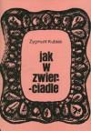 Jak w zwierciadle - Zygmunt Kubiak