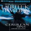 Cerulean Sins: Anita Blake, Vampire Hunter: Book 11 - Laurell K. Hamilton, Cynthia Holloway