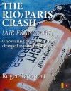 The Rio/Paris Crash: Air France 447 - Roger Rapoport