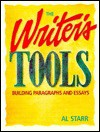 The Writer's Tools: Building Paragraphs & Essays - Al Starr