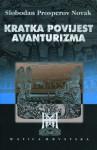 Kratka povijest avanturizma - Slobodan Prosperov Novak