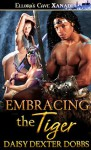 Embracing the Tiger - Daisy Dexter Dobbs