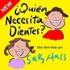 Libros Infantiles: ¿QUIÉN NECESITA DIENTES? (Llibro de rimas ilustrado para antes de dormir, sobre la importancia de tener unos dientes sanos, para lectores ... con 35 ilustraciones) (Spanish Edition) - Sally Huss