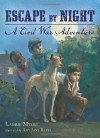 Escape by Night: A Civil War Adventure - Laurie Myers, Amy June Bates