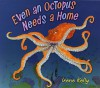 Even an Octopus Needs a Home - Irene Kelly