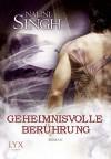 Geheimnisvolle Berührung (German Edition) - Nalini Singh, Nora Lachmann