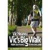 Vic's Big Walk: From SW France to NW England - Vic Heaney