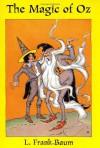 The Magic of Oz - L. Frank Baum