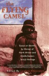 The Flying Camel: Essays on Identity by Women of North African and Middle Eastern Jewish Heritage - Loolwa Khazzoom