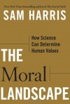 The Moral Landscape - Sam Harris