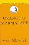 Orange as Marmalade - Fran Stewart