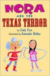 Nora and the Texas Terror - Judy Cox, Amanda Haley