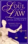The Soul of the Law : Understanding Lawyers and the Law - Benjamin Sells