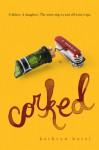 Corked - Kathryn Borel