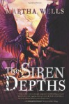 The Siren Depths - Martha Wells