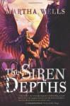 The Siren Depths - Martha Wells