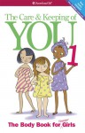 The Care and Keeping of You: The Body Book for Younger Girls, Revised Edition - Valorie Schaefer, Josée Masse