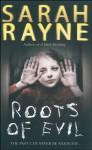 Roots of Evil - Sarah Rayne