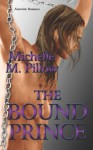 The Bound Prince - Michelle M. Pillow