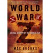 World War Z: An Oral History of the Zombie War [ WORLD WAR Z: AN ORAL HISTORY OF THE ZOMBIE WAR ] By Brooks, Max ( Author )Oct-16-2007 Paperback - Max Brooks