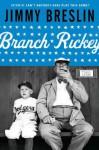 Branch Rickey - Jimmy Breslin