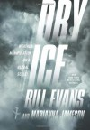 Dry Ice - Bill H. Evans, Marianna Jameson