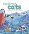 Castaway Cats (Richard Jackson Books (Atheneum Hardcover)) - Lisa Wheeler, Ponder Goembel