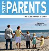 Step Parents: The Essential Guide. Samantha Harrington-Lowe - Samantha Harrington-Lowe