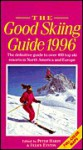 The Good Skiing Guide 1996 - Peter Hardy, Felice Eyston