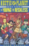 Hectic Planet Vol. 3: The Young and the Reckless - Evan Dorkin