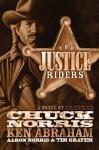 The Justice Riders - Chuck Norris, Ken Abraham, Aaron Norris