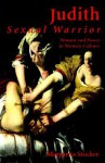 Judith: Sexual Warrior: Women and Power in Western Culture - Margarita Stocker