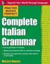 Practice Makes Perfect: Complete Italian Grammar - Marcel Danesi