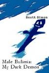 Male Bulimia: My Dark Demon - Scott Simon