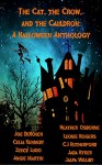 The Cat, the Crow, and the Cauldron: A Halloween Anthology - Joe DeRouen, Celia Kennedy, Angie Martin, CJ Rutherford, Jada Ryker, Zeece Lugo, Jalpa Williby, Leonie Rogers, Heather Osborne