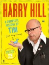 A Complete History of Tim (the Tiny Horse). by Harry Hill - Harry Hill