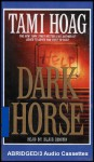 Dark Horse: A Novel (A Suspense Filled Ride of the Equine Society) [3 Audio Cassettes/5 Hrs.] - Tami Hoag, Blair Brown
