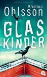 Glaskinder - Kristina Ohlsson, Susanne Dahmann