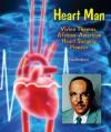 Heart Man: Vivien Thomas, African-American Heart Surgery Pioneer - Edwin Brit Wyckoff