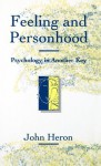 Feeling and Personhood: Psychology in Another Key - John Heron