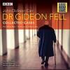 Dr. Gideon Fell: Collected Cases - The Hollow Man / The House in Gallows Lane - John Dickson Carr, John Hartley, Donald Sinden, Full Cast