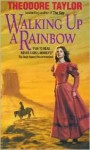 Walking Up a Rainbow - Theodore Taylor