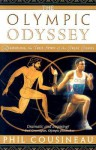 The Olympic Odyssey: Rekindling the True Spirit of the Great Games - Phil Cousineau, Cousineau