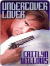 Undercover Lover - Caitlyn Willows
