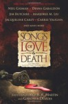 Songs of Love and Death: All-Original Tales of Star-Crossed Love - Diana Gabaldon, Gardner R. Dozois, George R.R. Martin, Jim Butcher