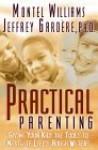 Practical Parenting - Montel Williams, Jill Kramer